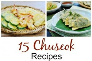 A collection of 15 traditional recipes for Chuseok (Korean Thanksgiving)